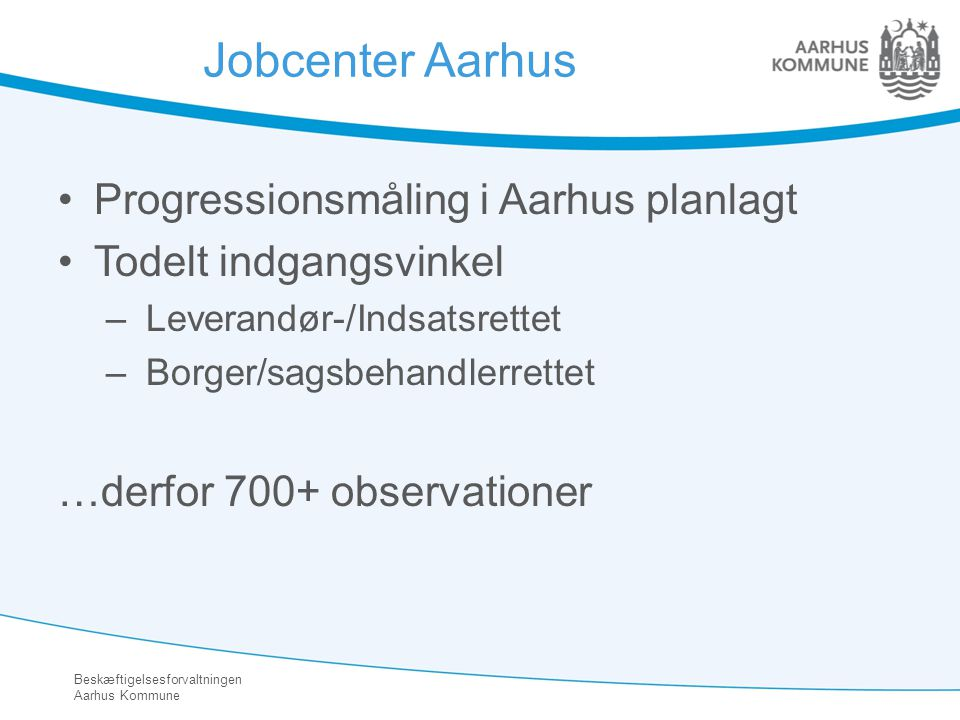 Jobcenter Aarhus Progressionsmåling i Aarhus planlagt
