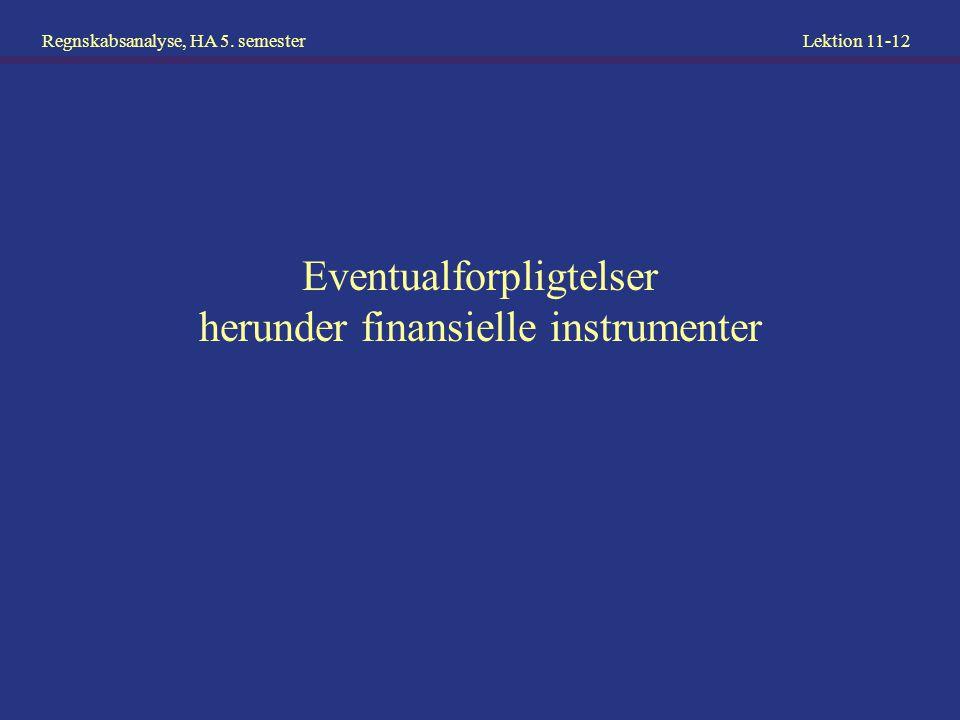 Eventualforpligtelser herunder finansielle instrumenter