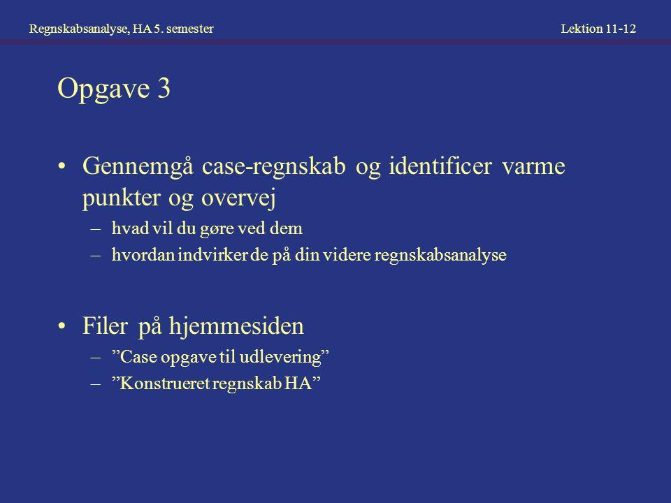 Opgave 3 Gennemgå case-regnskab og identificer varme punkter og overvej. hvad vil du gøre ved dem.