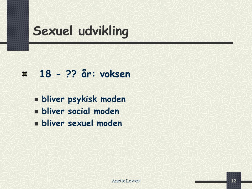 Sexuel udvikling 18 - år: voksen bliver psykisk moden