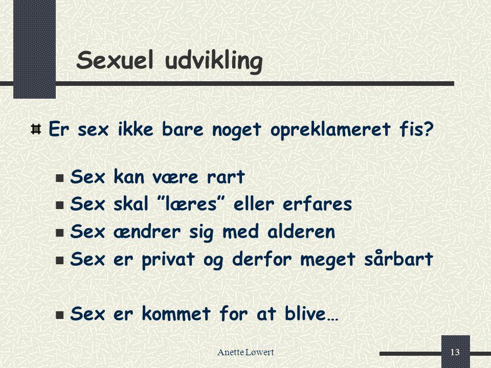 Sexuel udvikling Er sex ikke bare noget opreklameret fis