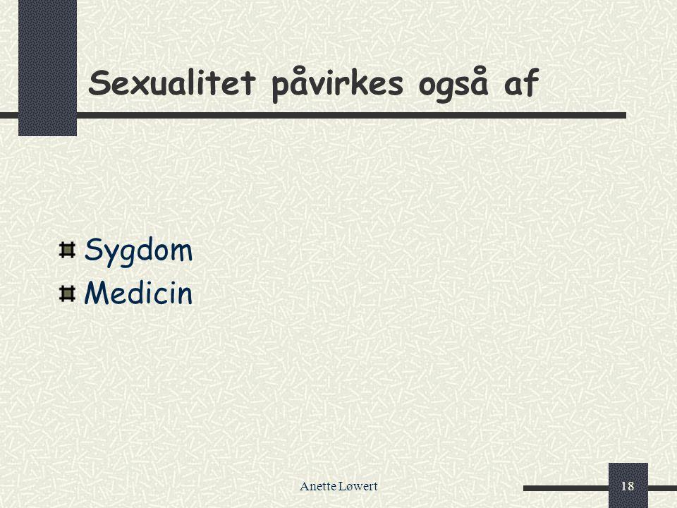 Sexualitet påvirkes også af