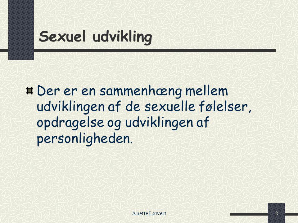 Sexuel udvikling Der er en sammenhæng mellem udviklingen af de sexuelle følelser, opdragelse og udviklingen af personligheden.