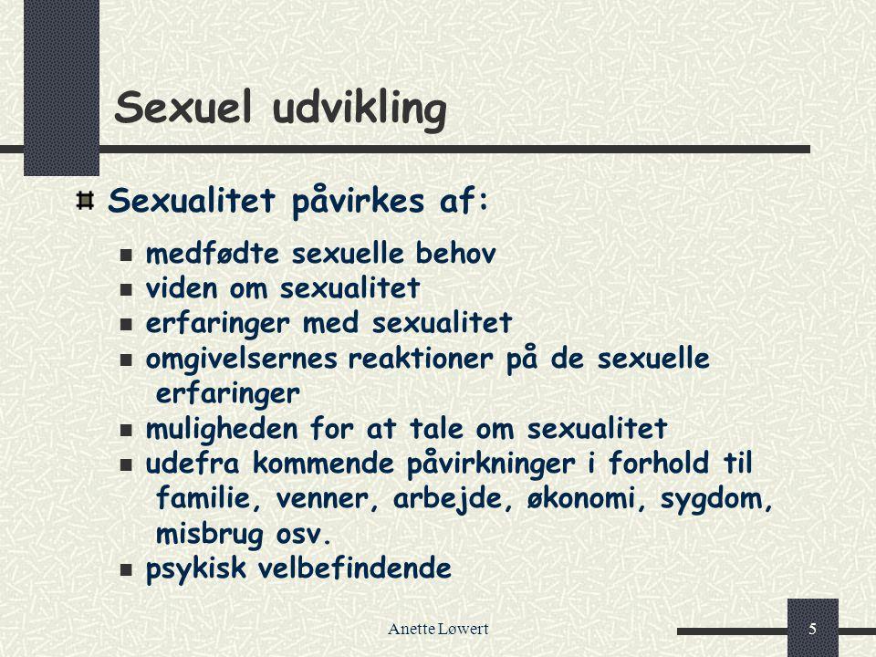 Sexuel udvikling Sexualitet påvirkes af: medfødte sexuelle behov