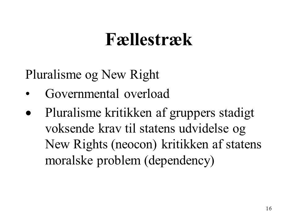 Fællestræk Pluralisme og New Right Governmental overload