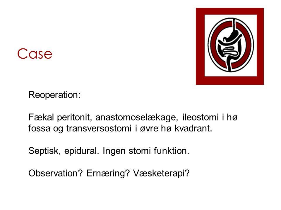 Case Reoperation: Fækal peritonit, anastomoselækage, ileostomi i hø fossa og transversostomi i øvre hø kvadrant.