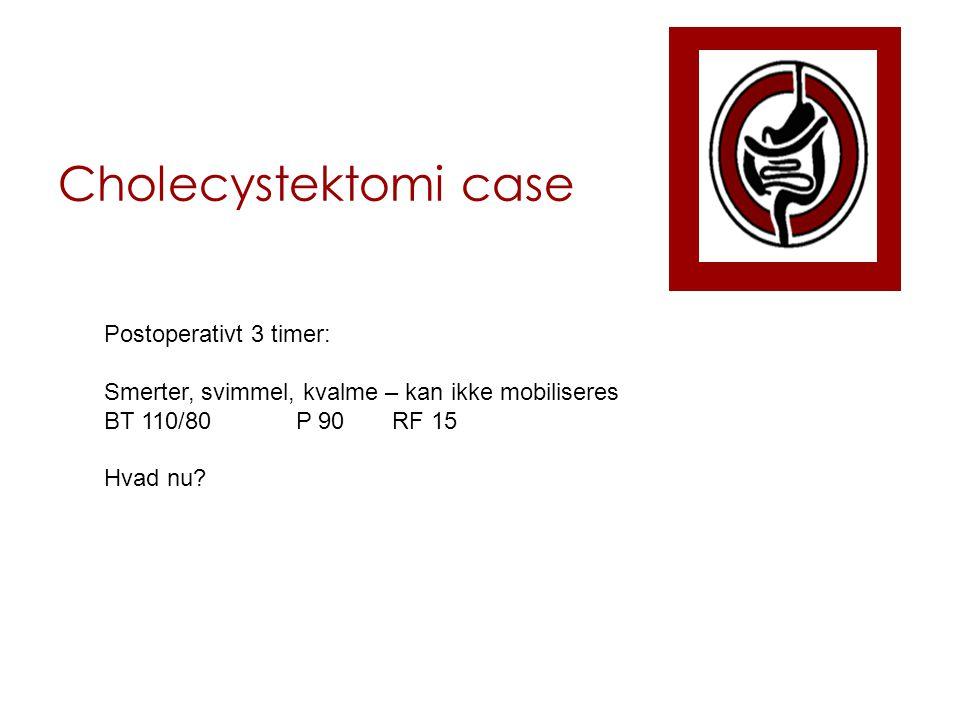 Cholecystektomi case Postoperativt 3 timer: