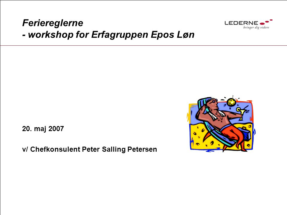 Feriereglerne - workshop for Erfagruppen Epos Løn