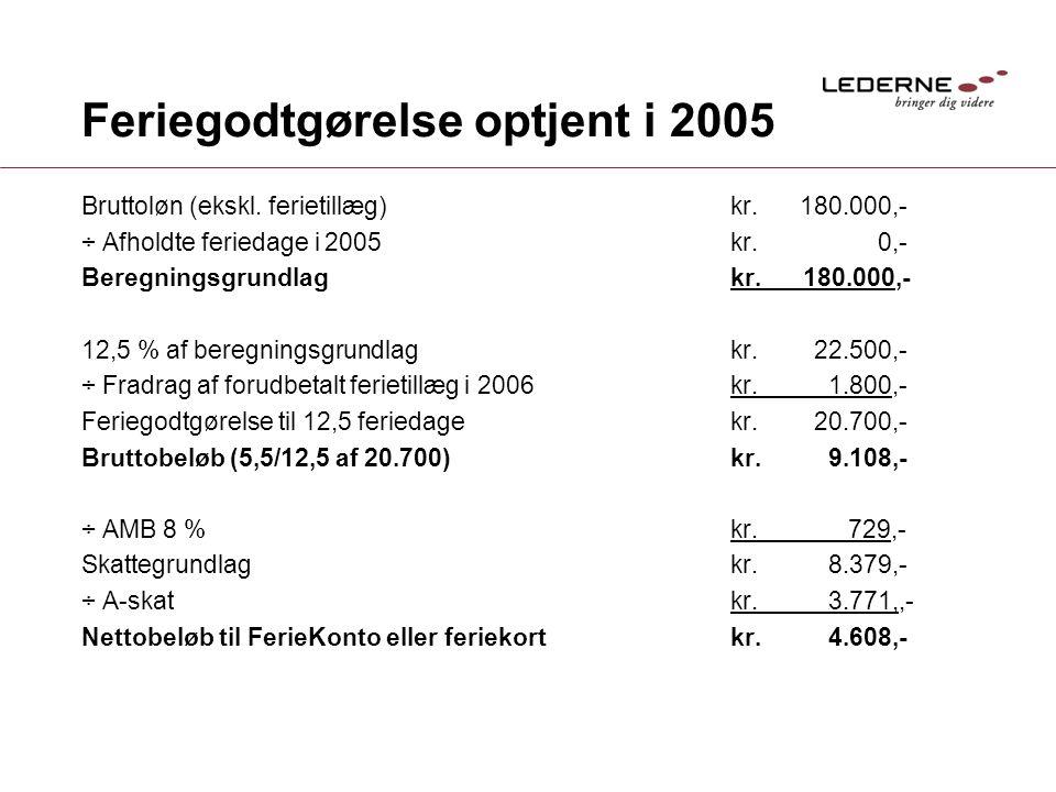 Feriegodtgørelse optjent i 2005