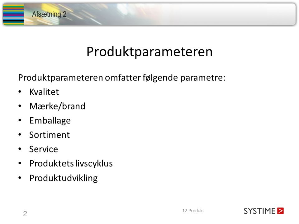 Produktparameteren Produktparameteren omfatter følgende parametre: