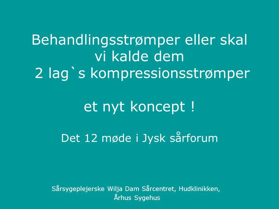 Sårsygeplejerske Wilja Dam Sårcentret, Hudklinikken, Århus Sygehus