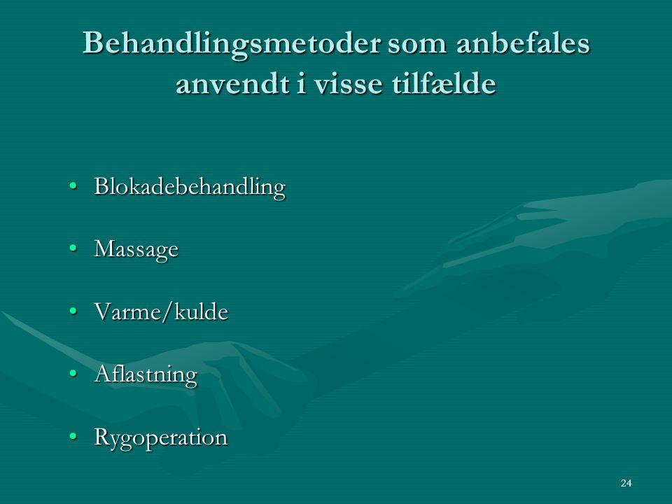 Behandlingsmetoder som anbefales anvendt i visse tilfælde