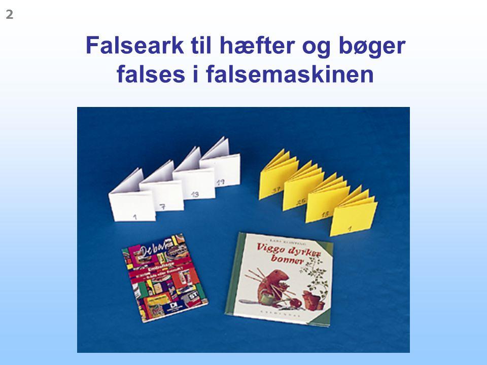 Falseark til hæfter og bøger falses i falsemaskinen