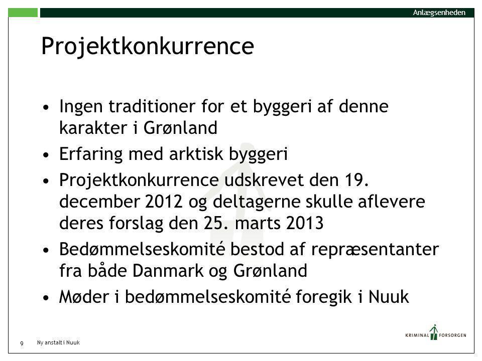 Anlægsenheden Projektkonkurrence. Ingen traditioner for et byggeri af denne karakter i Grønland. Erfaring med arktisk byggeri.