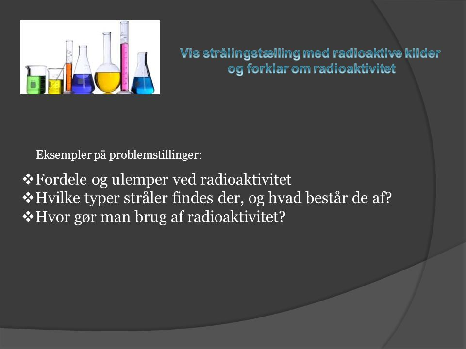 Fordele og ulemper ved radioaktivitet