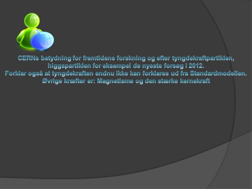 higgspartiklen for eksempel de nyeste forsøg i 2012.
