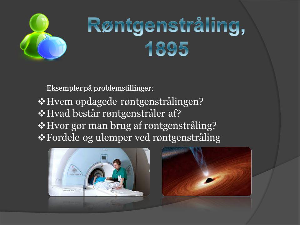 Røntgenstråling, 1895 Hvem opdagede røntgenstrålingen