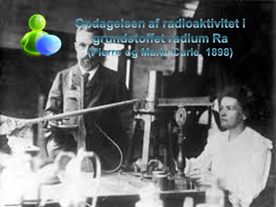 Opdagelsen af radioaktivitet i grundstoffet radium Ra