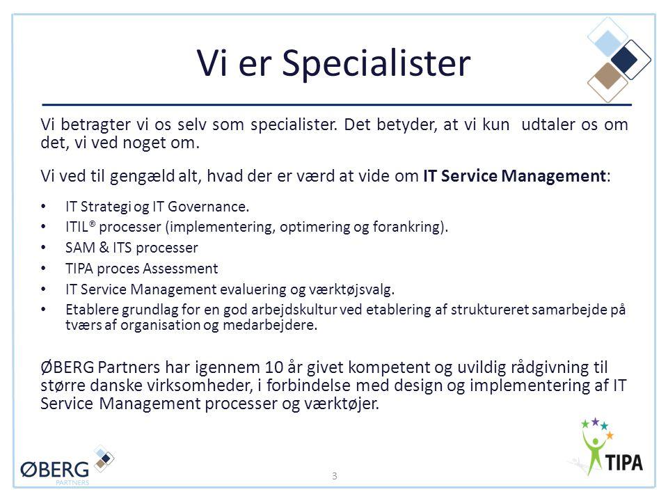 Vi er Specialister Vi betragter vi os selv som specialister. Det betyder, at vi kun udtaler os om det, vi ved noget om.