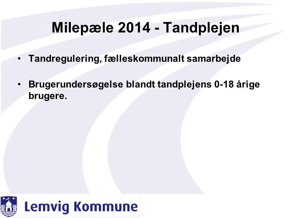 Milepæle 2014 - Tandplejen Tandregulering, fælleskommunalt samarbejde