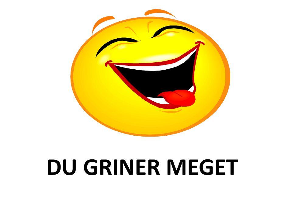 DU GRINER MEGET