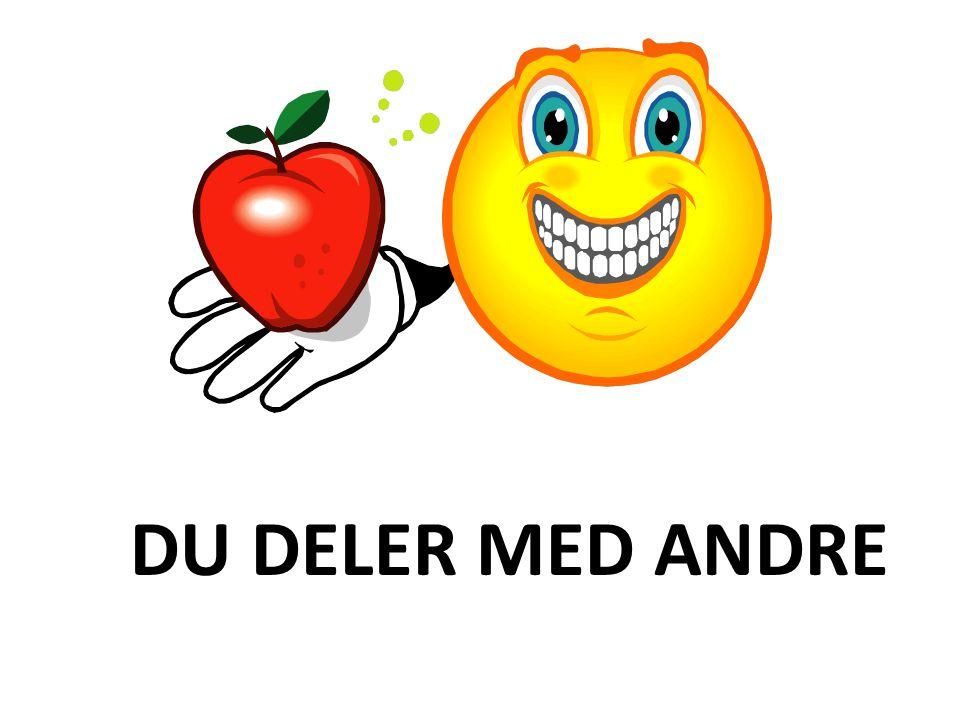 DU DELER MED ANDRE
