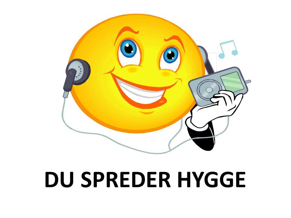 DU SPREDER HYGGE