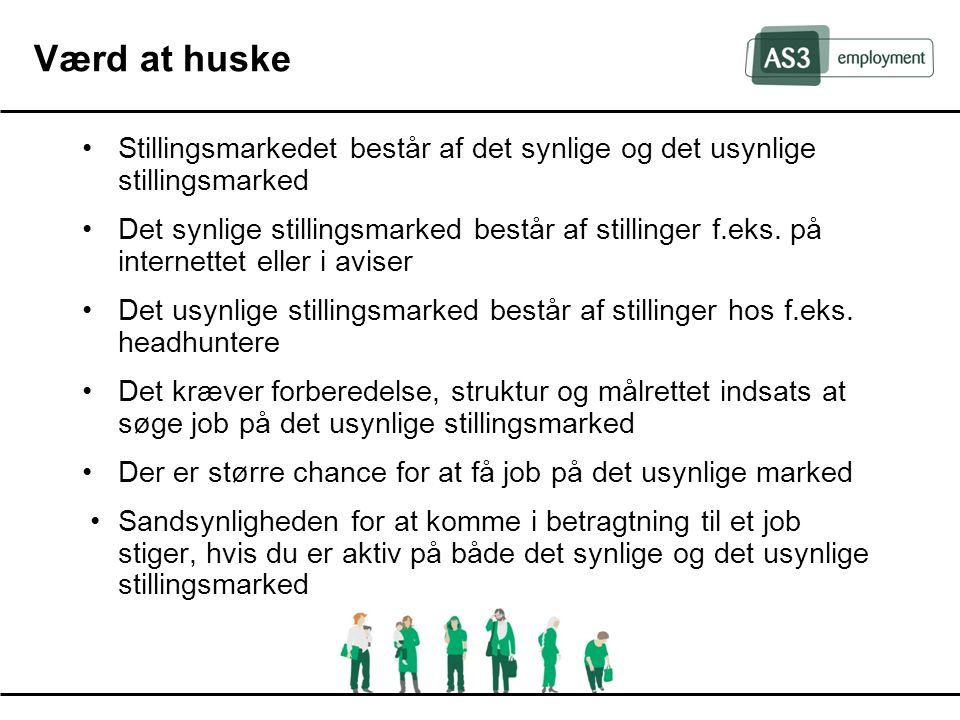 Værd at huske • Stillingsmarkedet består af det synlige og det usynlige stillingsmarked.
