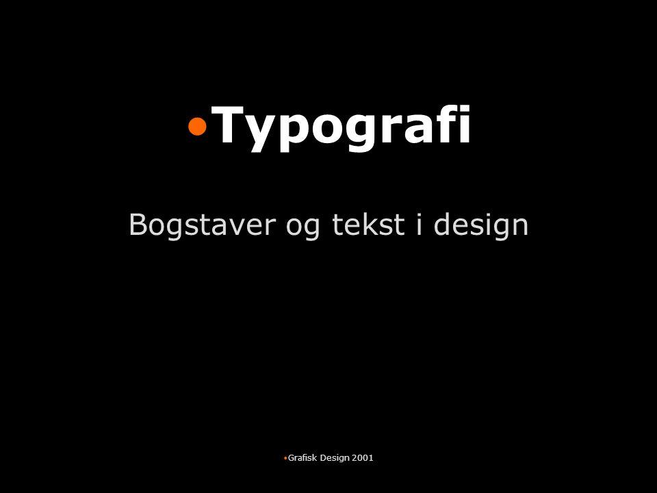 Bogstaver og tekst i design