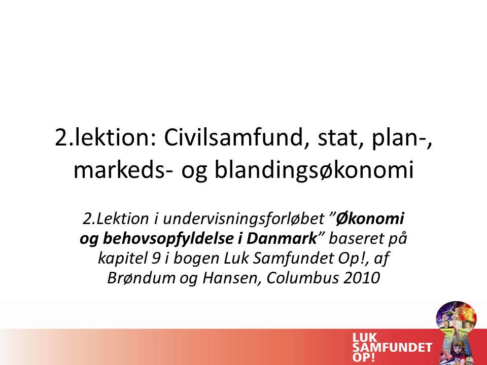 2.lektion: Civilsamfund, stat, plan-, markeds- og blandingsøkonomi