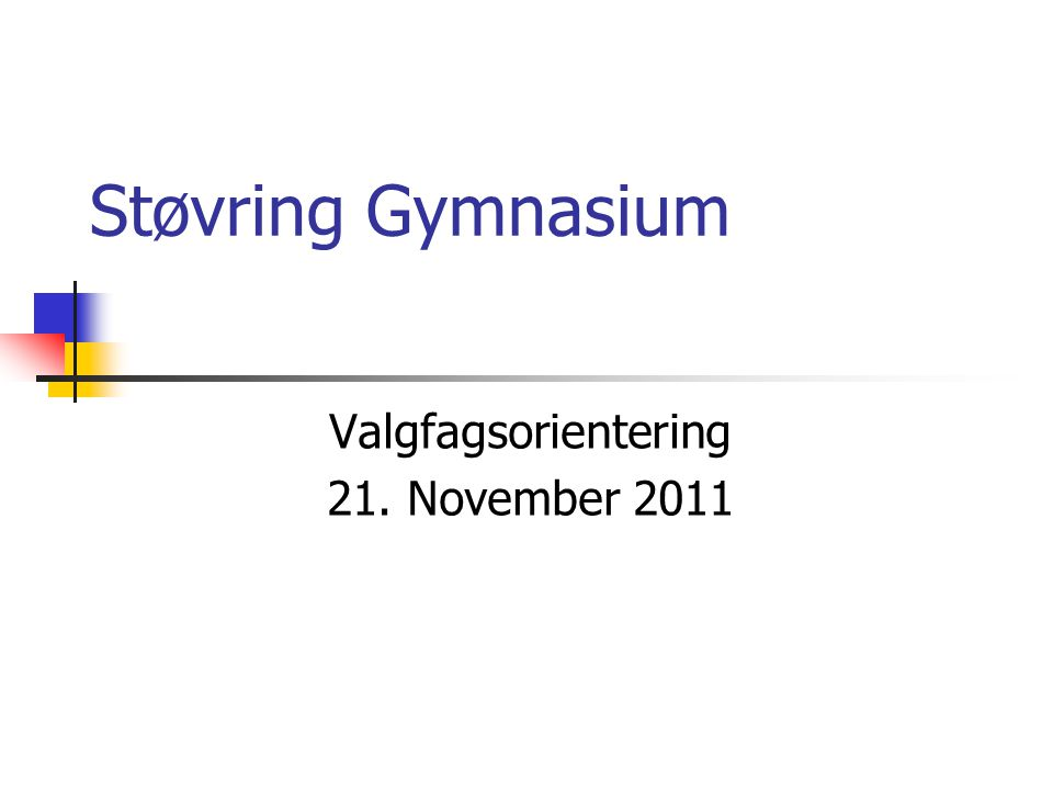 Valgfagsorientering 21. November 2011