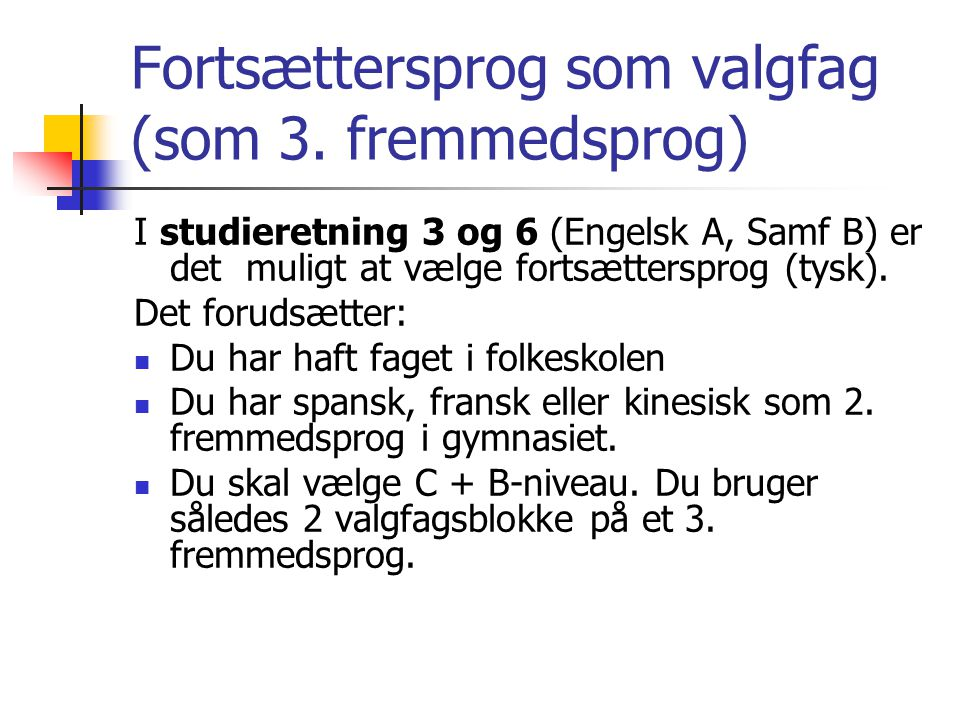 Fortsættersprog som valgfag (som 3. fremmedsprog)