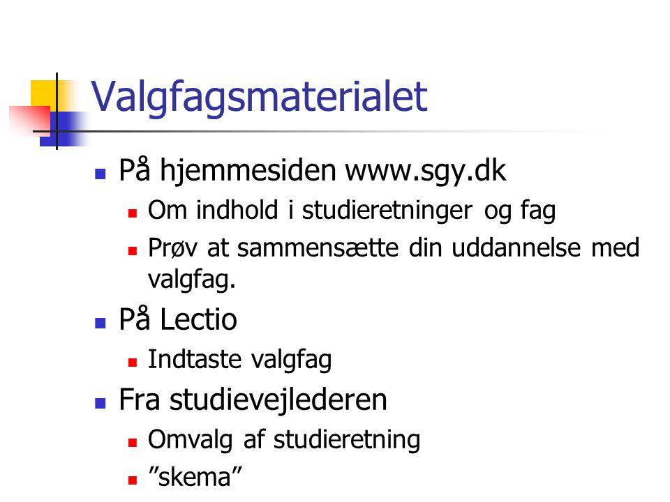 Valgfagsmaterialet På hjemmesiden www.sgy.dk På Lectio