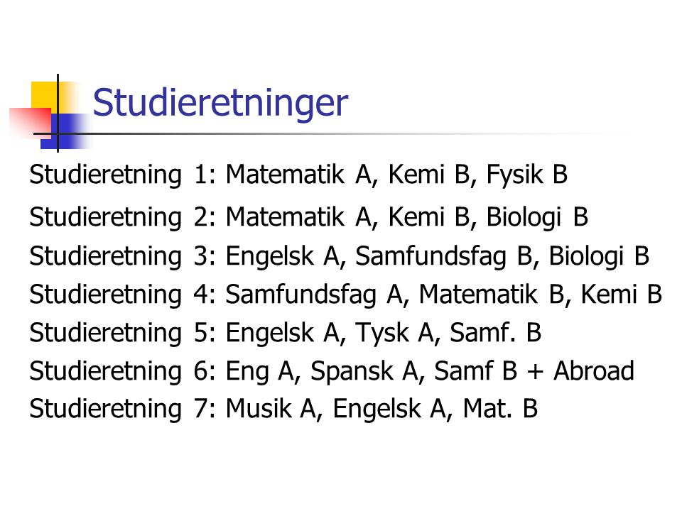 Studieretninger Studieretning 1: Matematik A, Kemi B, Fysik B