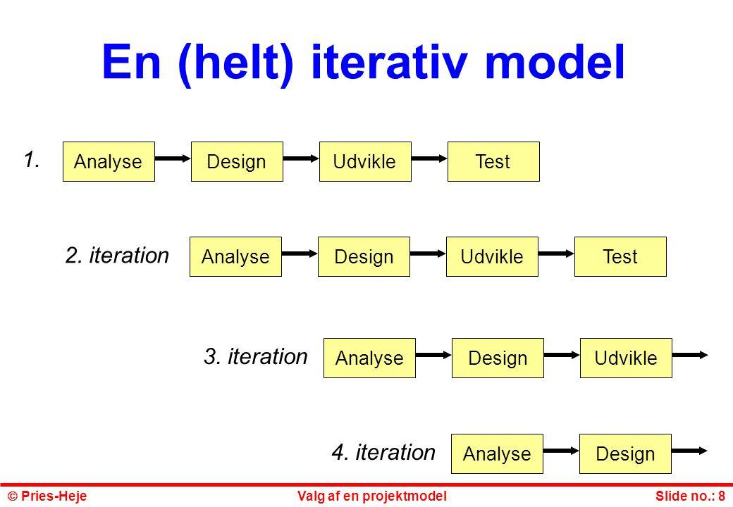 En (helt) iterativ model