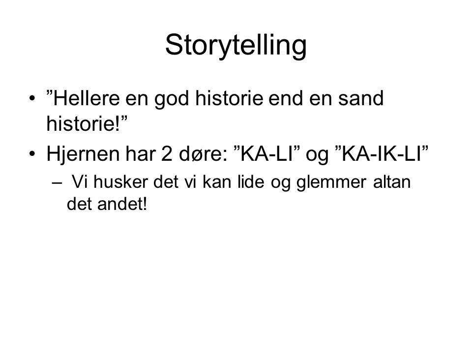 Storytelling Hellere en god historie end en sand historie!