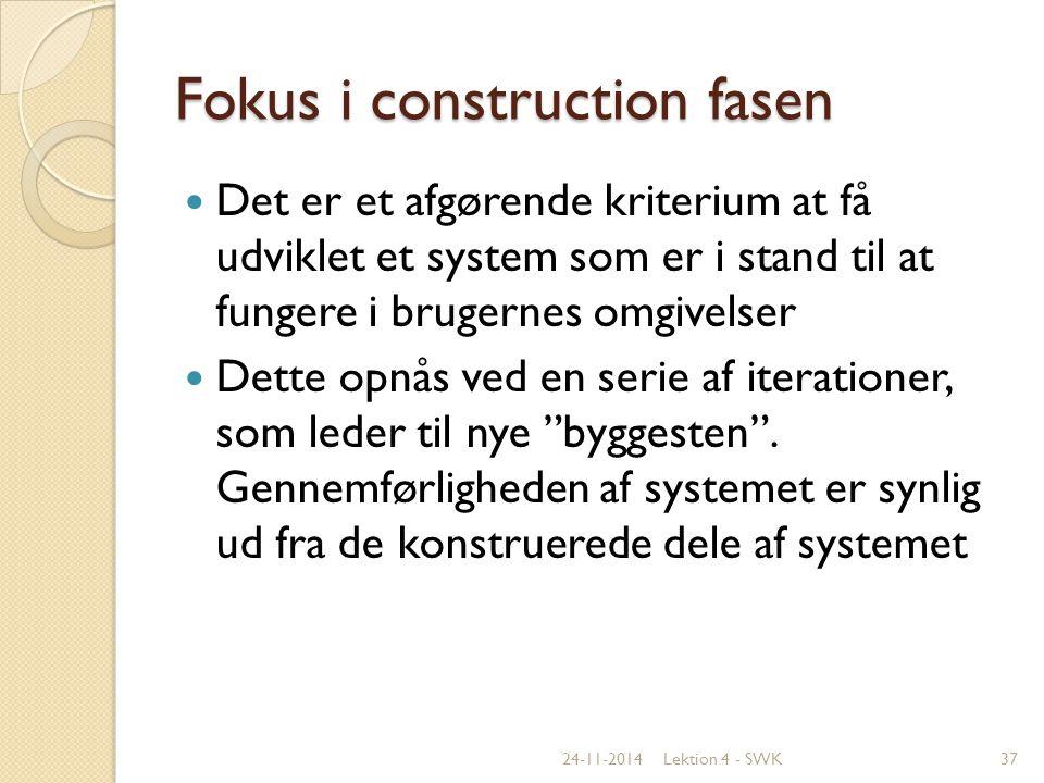 Fokus i construction fasen