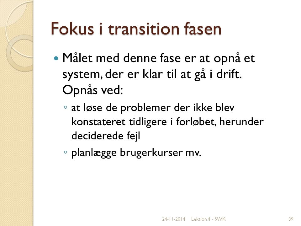 Fokus i transition fasen