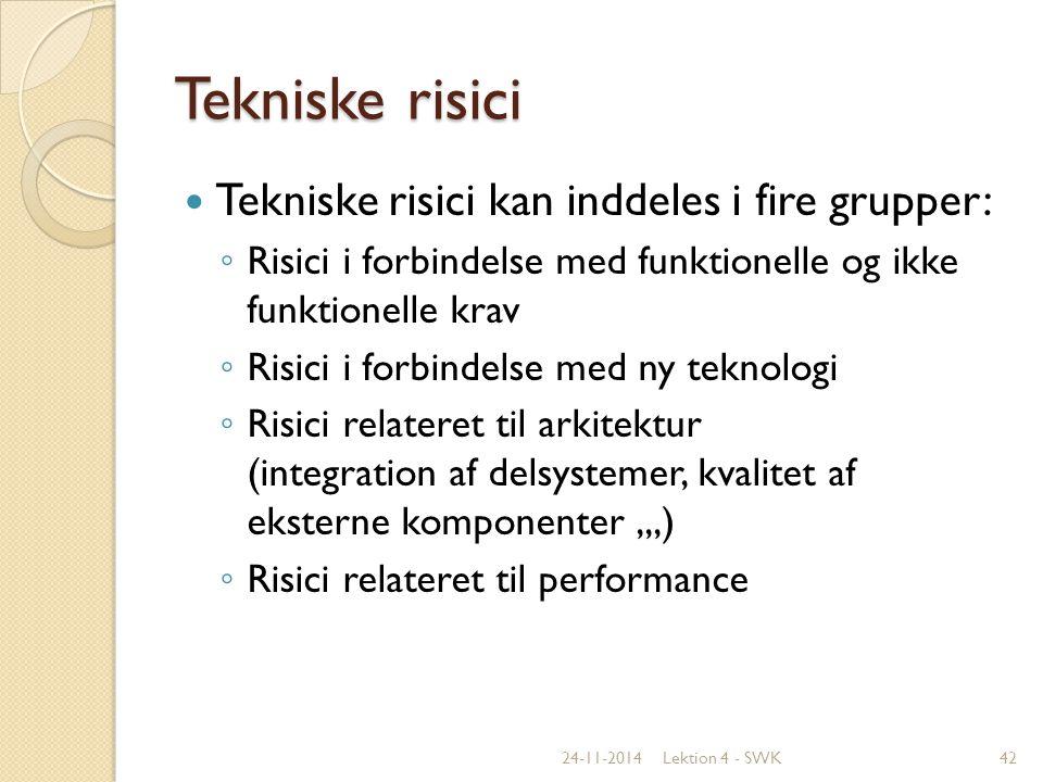 Tekniske risici Tekniske risici kan inddeles i fire grupper:
