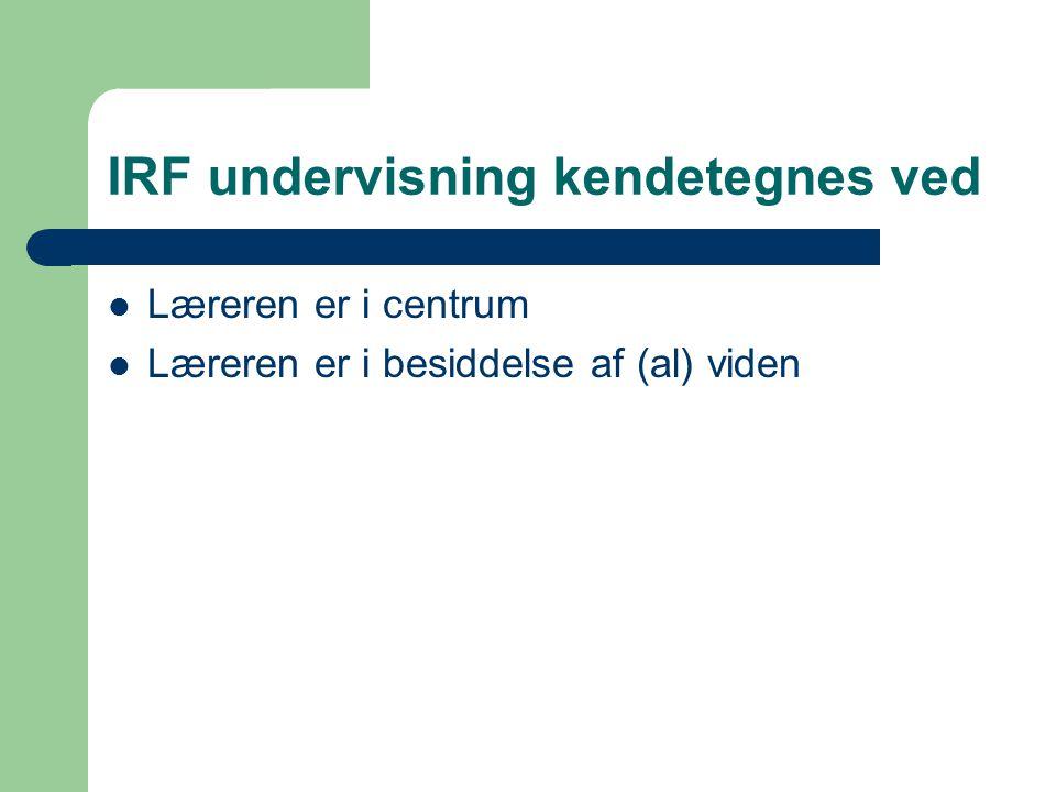 IRF undervisning kendetegnes ved