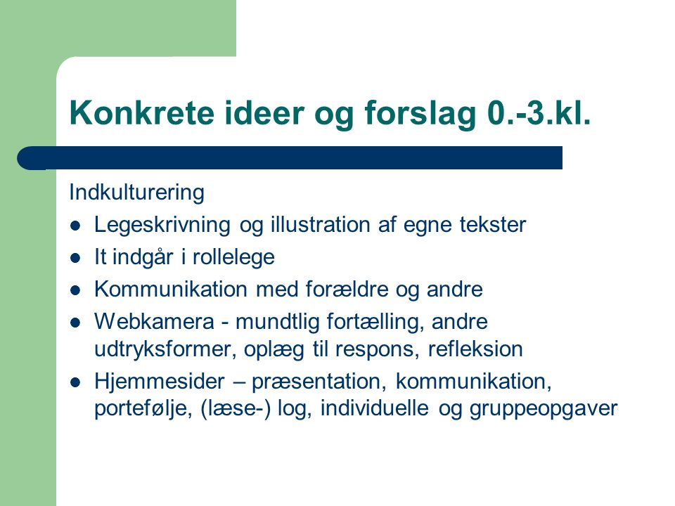 Konkrete ideer og forslag 0.-3.kl.