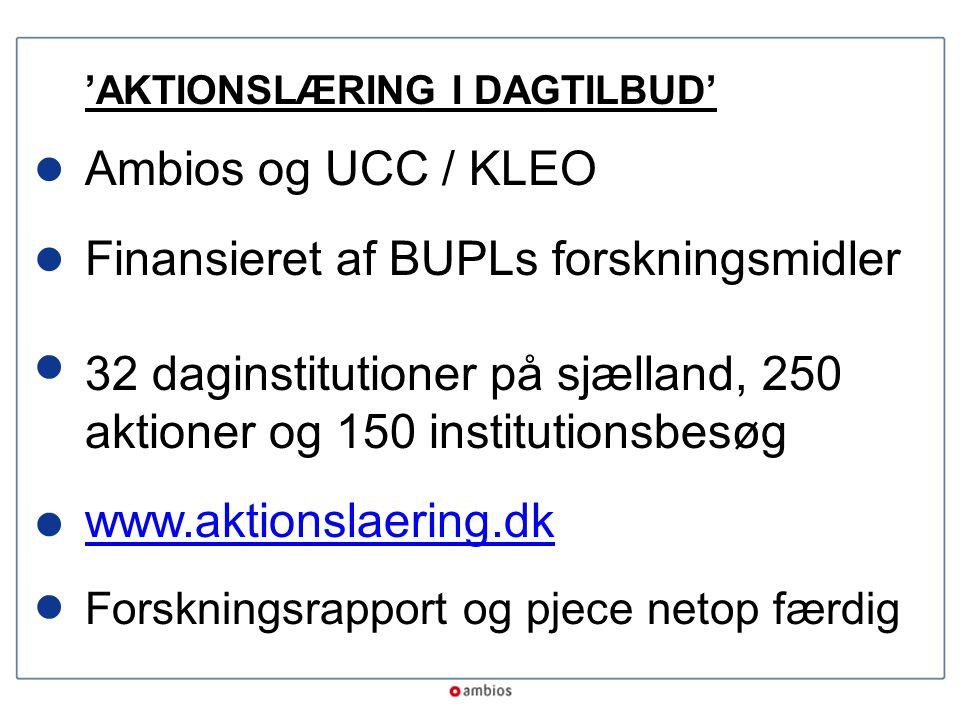 • • • • • Ambios og UCC / KLEO Finansieret af BUPLs forskningsmidler