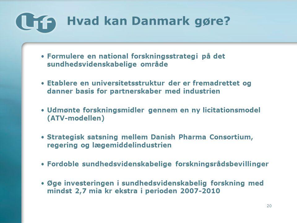 Hvad kan Danmark gøre Formulere en national forskningsstrategi på det sundhedsvidenskabelige område.