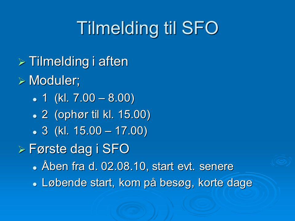 Tilmelding til SFO Tilmelding i aften Moduler; Første dag i SFO