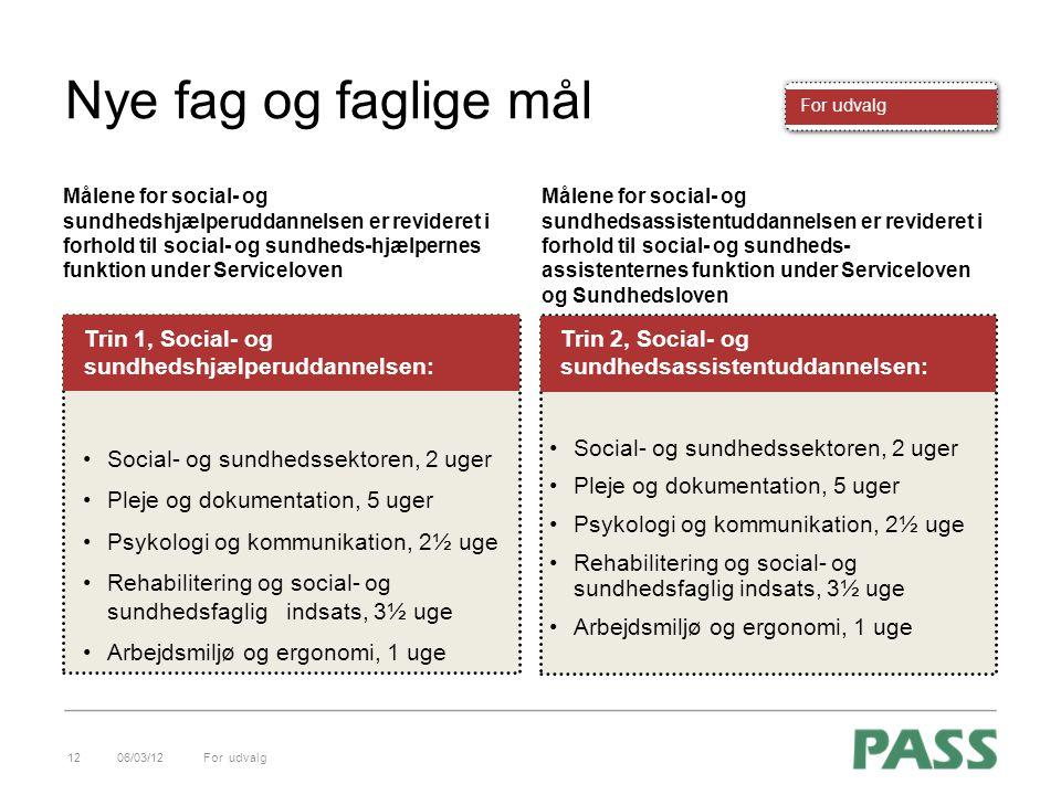 Nye fag og faglige mål Social- og sundhedssektoren, 2 uger