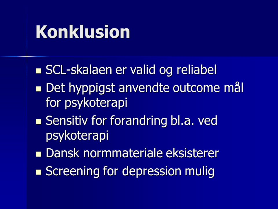 Konklusion SCL-skalaen er valid og reliabel