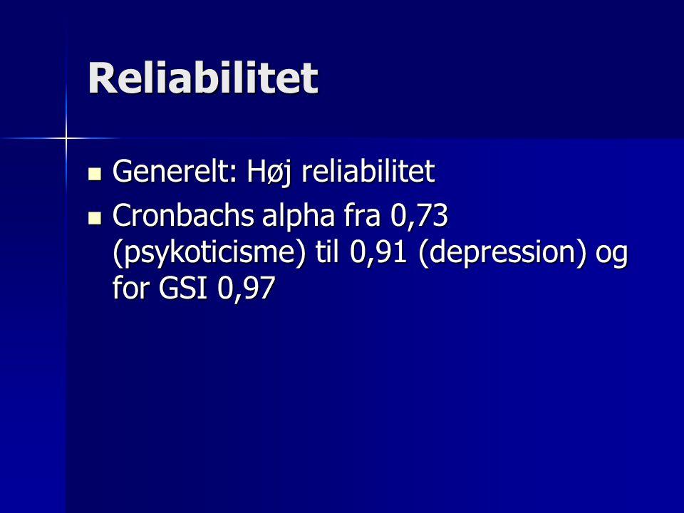 Reliabilitet Generelt: Høj reliabilitet