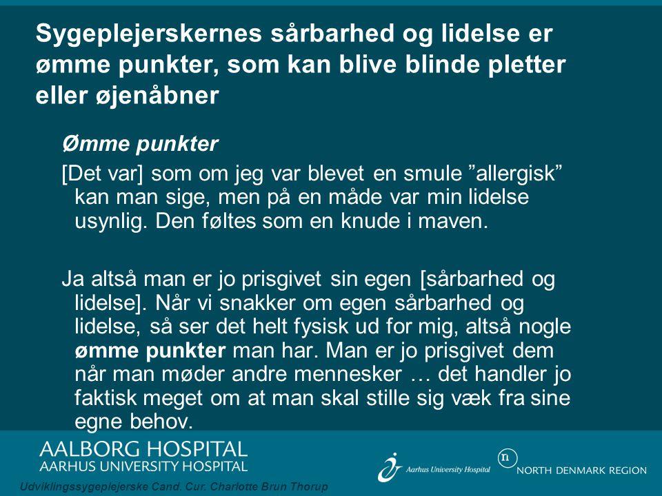 Sygeplejerskernes sårbarhed og lidelse er ømme punkter, som kan blive blinde pletter eller øjenåbner