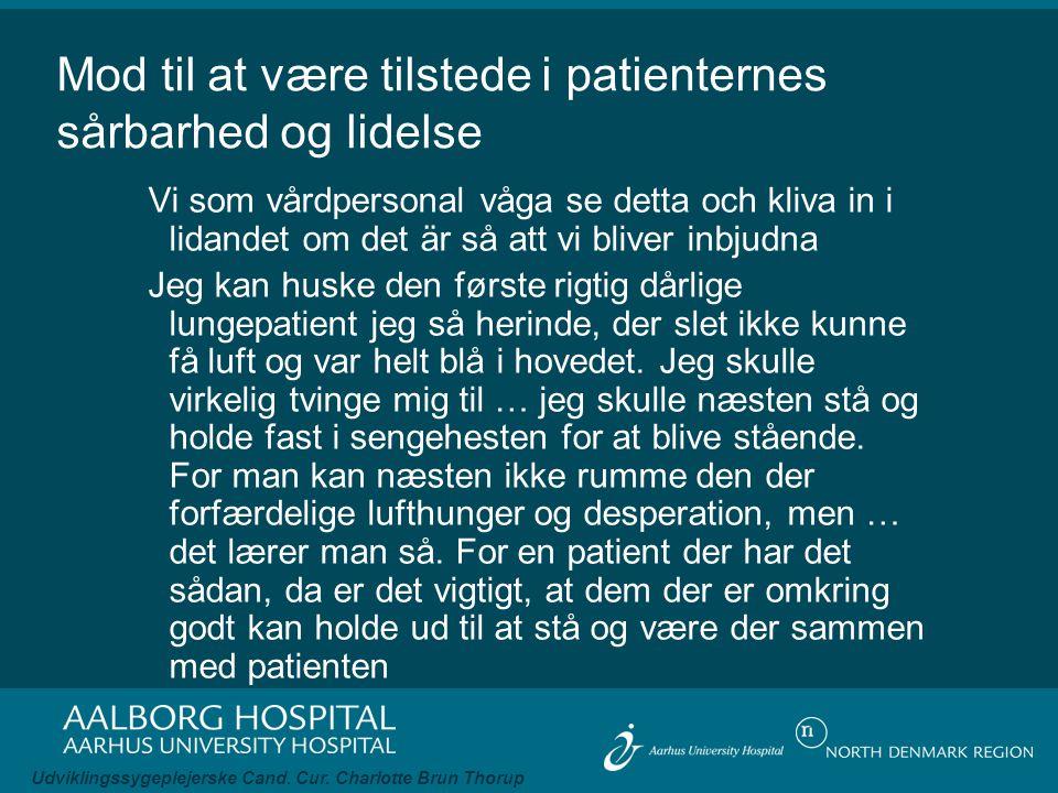 Mod til at være tilstede i patienternes sårbarhed og lidelse