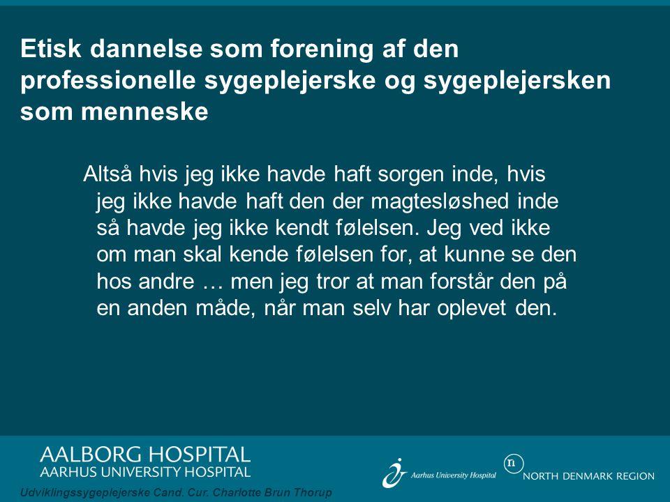 Etisk dannelse som forening af den professionelle sygeplejerske og sygeplejersken som menneske